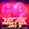 Fat Joe, Remy Ma & JAY-Z - All the Way Up (feat. French Montana & Infared) [Remix] artwork