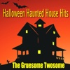 Halloween Haunted House Hits - The Gruesome Twosome