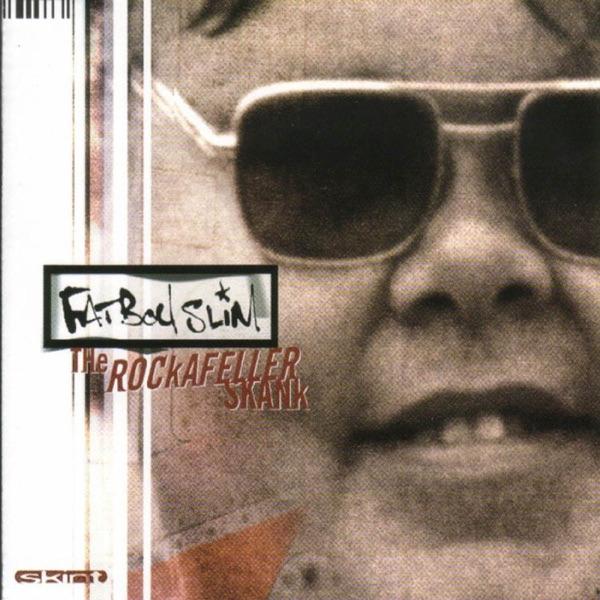 Fatboy Slim mit The Rockafeller Skank