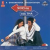 Socha Na Tha (Original Motion Picture Soundtrack)