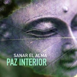 Paz Interior   Encontrar La Paz Espiritual Y La Serenidad Con La Música,  Canciones Para Sanar El Alma