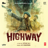 Highway (Original Motion Picture Soundtrack) - A. R. Rahman