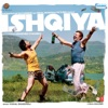 Ishqiya (Original Motion Picture Soundtrack)