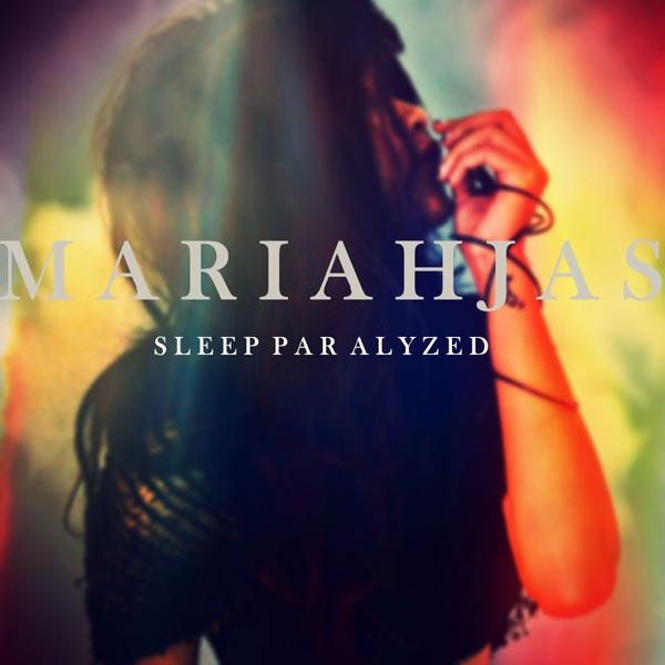 Sleep Paralyzed - Single | Mariah Jas