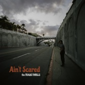 The Tragic Thrills - Ain't Scared