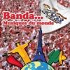 Banda... Musiques du monde - Banda Lous Berretes