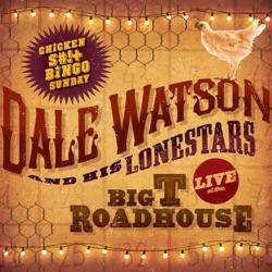 Live at the Big T Roadhouse, Chicken S#!+ Bingo Sunday - Dale Watson Album Cover