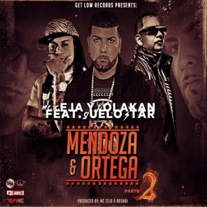 Mendoza & Ortega, Pt. 2 (feat. Guelo Star) - Single Mp3 Download