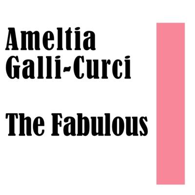 Amelita Galli-Curci: The Fabulous - Tito Schipa
