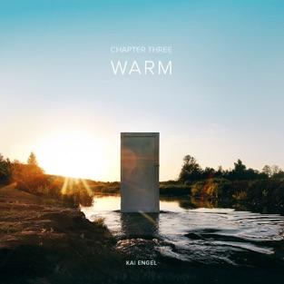 Chapter Three / Warm – Kai Engel