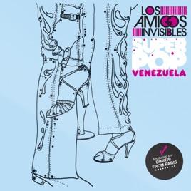 los amigos invisibles superpop venezuela remixes