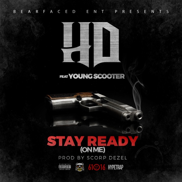 Stay Ready (On Me) [feat. Young Scooter] - Single