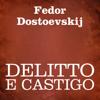 Delitto e castigo - Fëdor Dostoevskij