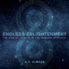 Endless Enlightenment: The View of Totality in the Diamond Approach - A. H. Almaas