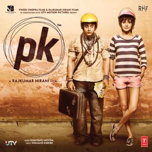 Shantanu Moitra, Ankit Tiwari, Ajay-Atul & Rajkumar Hirani - PK (Original Motion Picture Soundtrack)