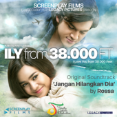 Jangan Hilangkan Dia ILY From 38.000 Ft Original Soundtrack Rossa - Rossa