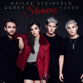 Starving (feat. Zedd) - Hailee Steinfeld & Grey