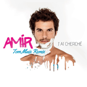 J'ai cherché (Tom Maiz Remix) - Amir