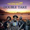 Double Take - Elan Trotman's Tropicality