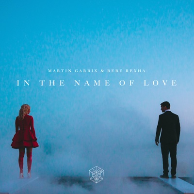 In the Name of Love - Martin Garrix & Bebe Rexha song