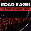 Road Rage! Live from the Concert Stage!