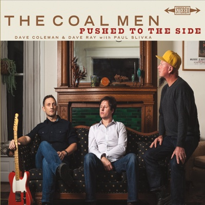 Pushed to the Side - The Coal Men album