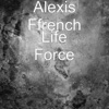 Life Force - Single, Alexis Ffrench