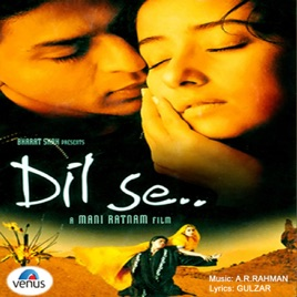 ‎Dil Se (Original Motion Picture Soundtrack) by A  R  Rahman