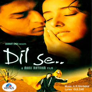 A. R. Rahman - Dil Se (Original Motion Picture Soundtrack)
