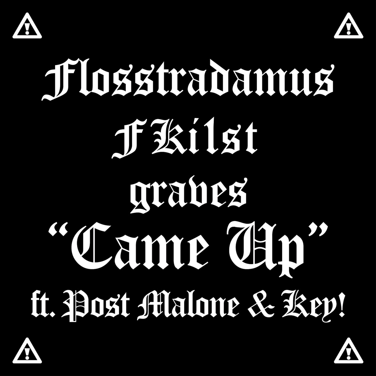 Came Up feat Post Malone  Key - Single Flosstradamus FKi1st  graves CD cover