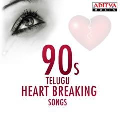 90's Telugu Heart Breaking Songs