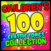 Children's 100 Classic Songs Collection - Songs For Children - Songs For Children