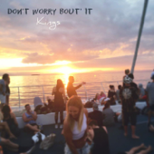 Don't Worry Bout' It