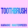 Toothbrush (Originally Performed by DNCE) [Karaoke Version] - Single - Karaoke Masterpieces
