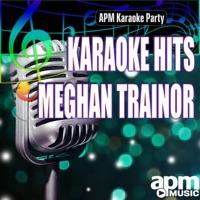 Karaoke Hits: Meghan Trainor
