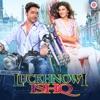 Luckhnowi Ishq (Original Motion Picture Soundtrack) - EP