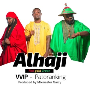 VVIP & Patoranking - Alhaji (Red Gold Green)
