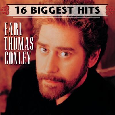 Earl Thomas Conley: 16 Biggest Hits - Earl Thomas Conley