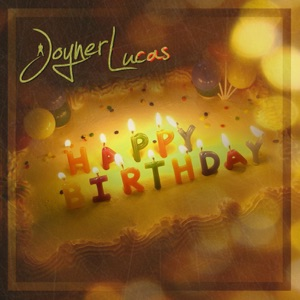Joyner Lucas - Happy Birthday