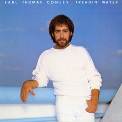 Treadin' Water - Earl Thomas Conley Album Cover