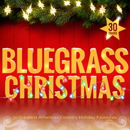 bluegrass christmas 30 greatest american country holiday favorites various artists - Bluegrass Christmas Songs
