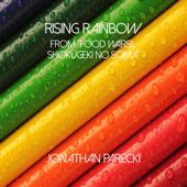 Rising Rainbow From Food Wars: Shokugeki No Soma   Jonathan Parecki - Jonathan Parecki