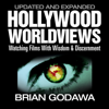 Brian Godawa - Hollywood Worldviews: Watching Films with Wisdom & Discernment (Unabridged)  artwork