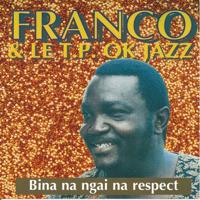 Franco & TP OK Jazz - Bina na ngai na respect artwork