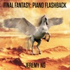Jeremy Ng - Final Fantasy Piano Flashback Album