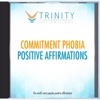 Commitment Phobia Affirmations - EP - Trinity Affirmations
