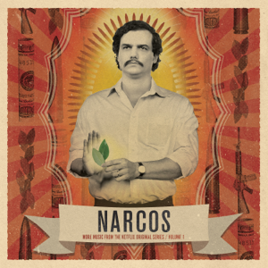 Various Artists - Narcos, Vol. 1 (More Music From the Netflix Original Series)