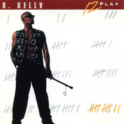 12 Play - R. Kelly - R. Kelly