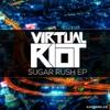 Sugar Rush EP - Virtual Riot