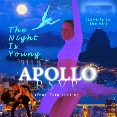 The Night Is Young (Love Is in the Air) [feat. Tara Louise] - Single - Apollo RSVP album
